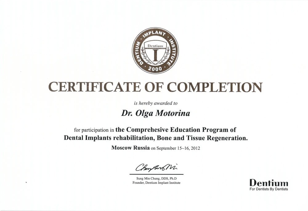 Certificate of completion is awarded to Motorina O for participation in the Comprehesive Education Program of Dental Implants rehabilitation